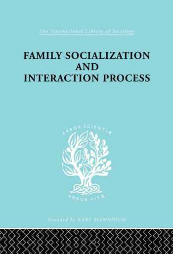 Family: Socialization and Interaction Process book cover
