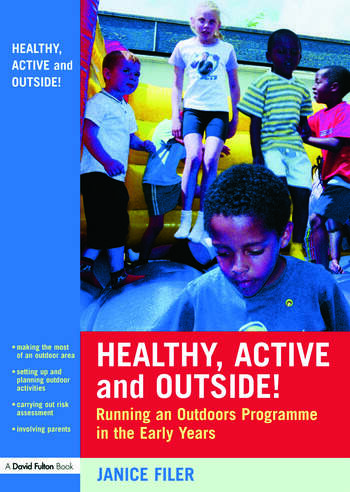 Healthy, Active and Outside! Running an Outdoors Programme in the Early Years book cover