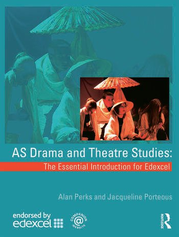 AS Drama and Theatre Studies: The Essential Introduction for Edexcel book cover