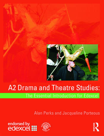 A2 Drama and Theatre Studies: The Essential Introduction for Edexcel book cover