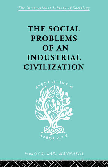 The Social Problems of an Industrial Civilisation book cover