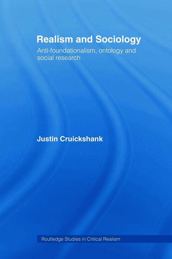 Realism and Sociology Anti-Foundationalism, Ontology and Social Research book cover