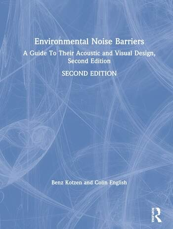 Environmental Noise Barriers A Guide To Their Acoustic and Visual Design, Second Edition book cover