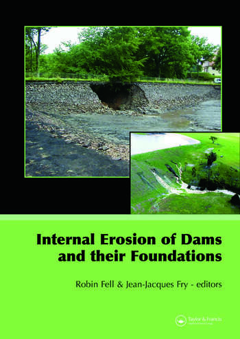 Internal Erosion of Dams and Their Foundations Selected and Reviewed Papers from the Workshop on Internal Erosion and Piping of Dams and their Foundations, Aussois, France, 25–27 April 2005 book cover