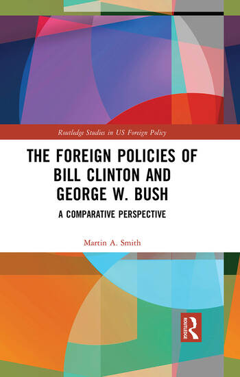 The Foreign Policies of Bill Clinton and George W. Bush A Comparative Perspective book cover