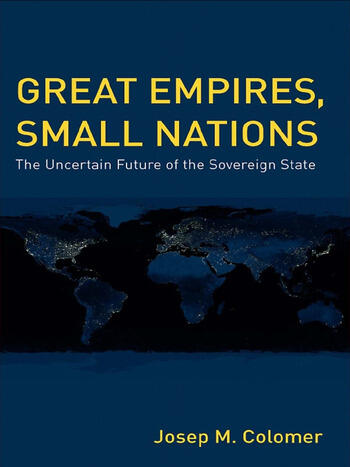 Great Empires, Small Nations The Uncertain Future of the Sovereign State book cover