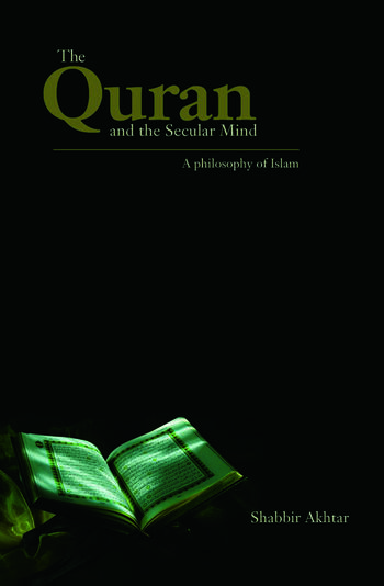 The Quran and the Secular Mind A Philosophy of Islam book cover