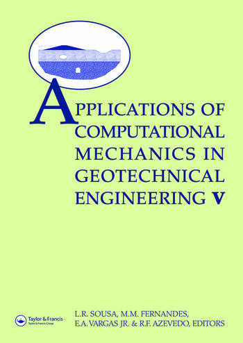 Applications of Computational Mechanics in Geotechnical Engineering V Proceedings of the 5th International Workshop, Guimaraes, Portugal 1–4 April 2007 book cover
