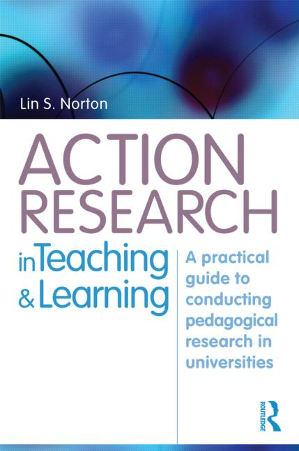 Action Research in Teaching and Learning A Practical Guide to Conducting Pedagogical Research in Universities book cover