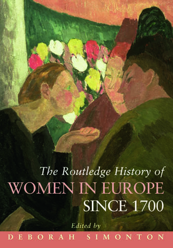 The Routledge History of Women in Europe since 1700 book cover