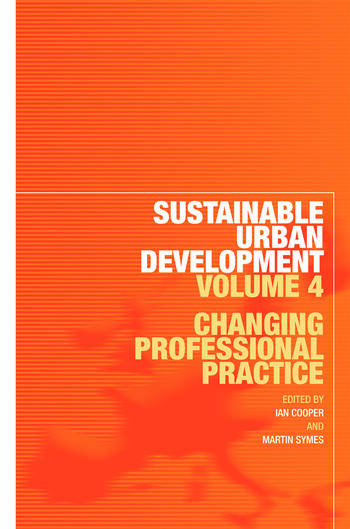 Sustainable Urban Development Volume 4 Changing Professional Practice book cover