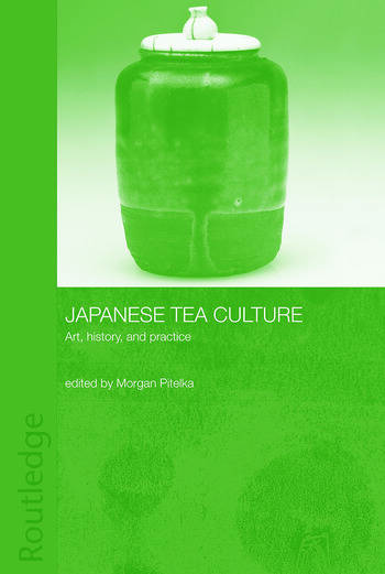 Japanese Tea Culture Art, History and Practice book cover