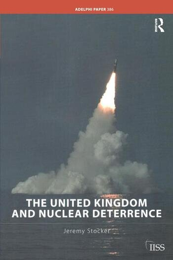 The United Kingdom and Nuclear Deterrence book cover