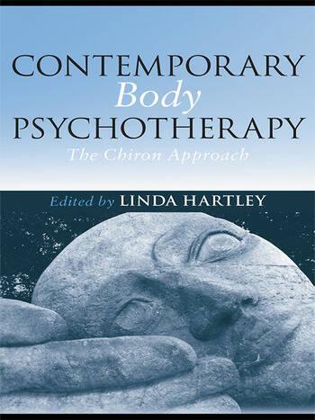 Contemporary Body Psychotherapy The Chiron Approach book cover