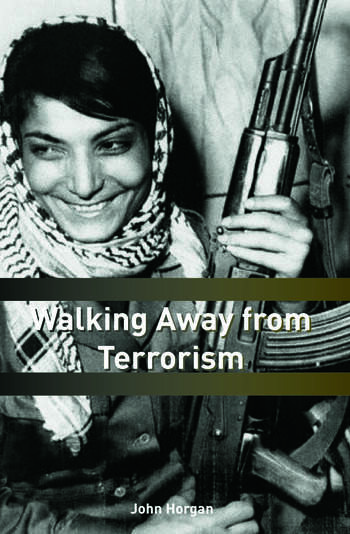 Walking Away from Terrorism Accounts of Disengagement from Radical and Extremist Movements book cover
