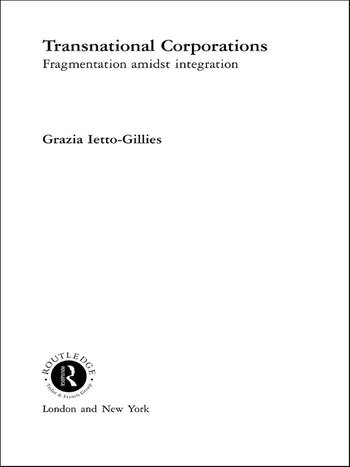 Transnational Corporations Fragmentation amidst Integration book cover