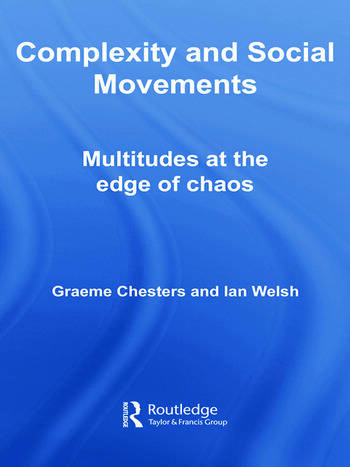 Complexity and Social Movements Multitudes at the Edge of Chaos book cover