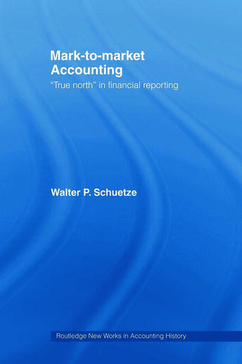 Mark to Market Accounting 'True North' in Financial Reporting book cover