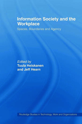 Information Society and the Workplace Spaces, Boundaries and Agency book cover