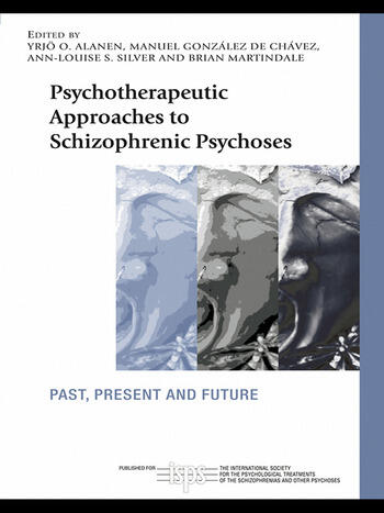 Psychotherapeutic Approaches to Schizophrenic Psychoses Past, Present and Future book cover