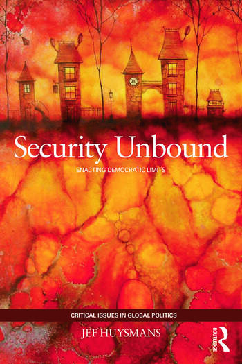 Security Unbound Enacting Democratic Limits book cover