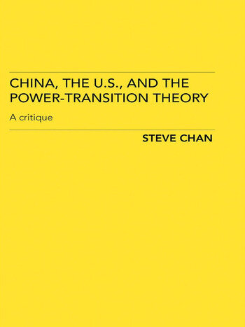 China, the US and the Power-Transition Theory A Critique book cover