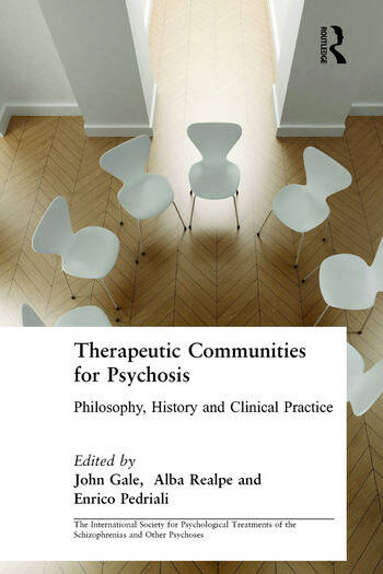 Therapeutic Communities for Psychosis Philosophy, History and Clinical Practice book cover