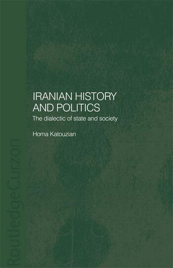 Iranian History and Politics The Dialectic of State and Society book cover