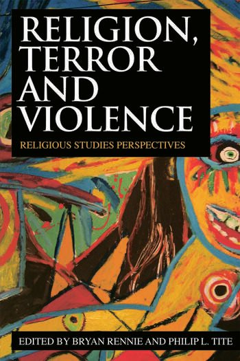 Religion, Terror and Violence Religious Studies Perspectives book cover