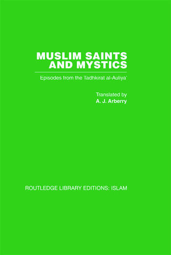 Muslim Saints and Mystics Episodes from the Tadhkirat al-Auliya' (Memorial of the Saints) book cover