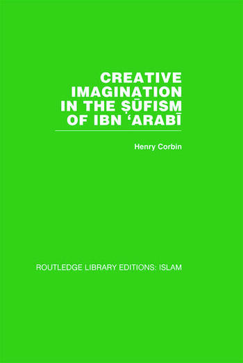 Creative Imagination in the Sufism of Ibn 'Arabi book cover