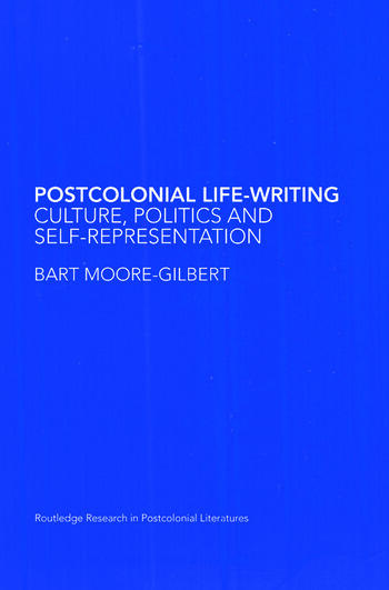 Postcolonial Life-Writing Culture, Politics, and Self-Representation book cover