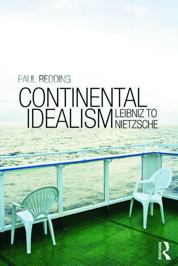 Continental Idealism Leibniz to Nietzsche book cover