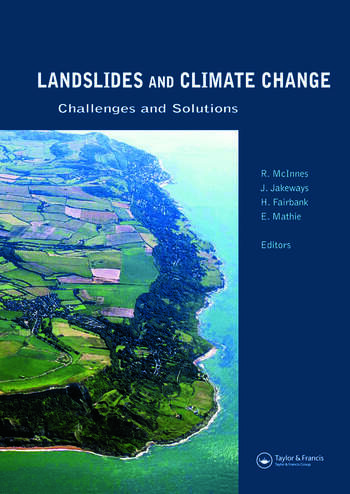 Landslides and Climate Change: Challenges and Solutions Proceedings of the International Conference on Landslides and Climate Change, Ventnor, Isle of Wight, UK, 21–24 May 2007 book cover