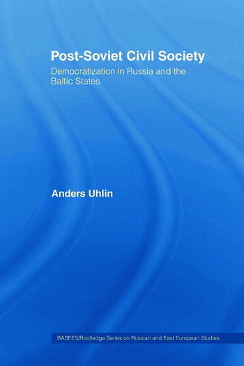 Post-Soviet Civil Society Democratization in Russia and the Baltic States book cover
