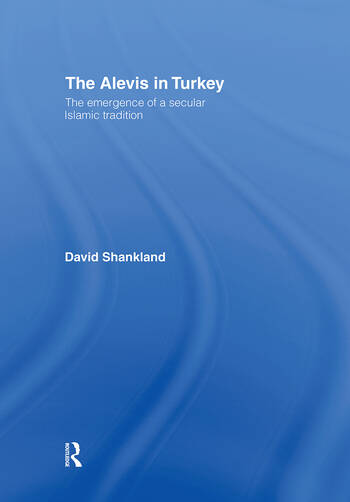The Alevis in Turkey The Emergence of a Secular Islamic Tradition book cover