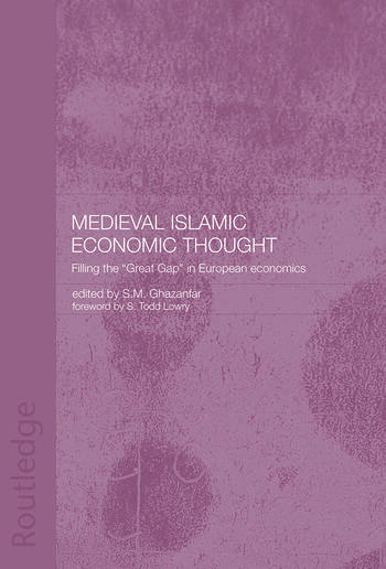 Medieval Islamic Economic Thought Filling the Great Gap in European Economics book cover