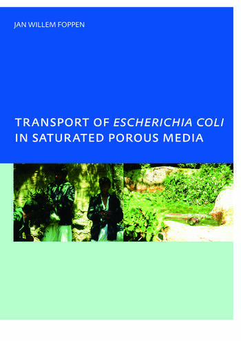 Transport of Escherichia coli in Saturated Porous Media PhD, Unesco-IHE Institute for Water Education, Delft, The Netherlands book cover