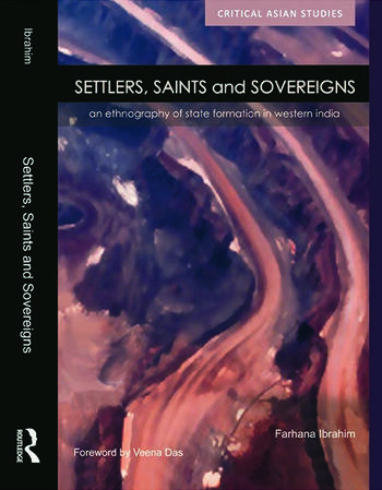 Settlers, Saints and Sovereigns An Ethnography of State Formation in Western India book cover