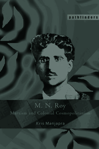 M. N. Roy Marxism and Colonial Cosmopolitanism book cover