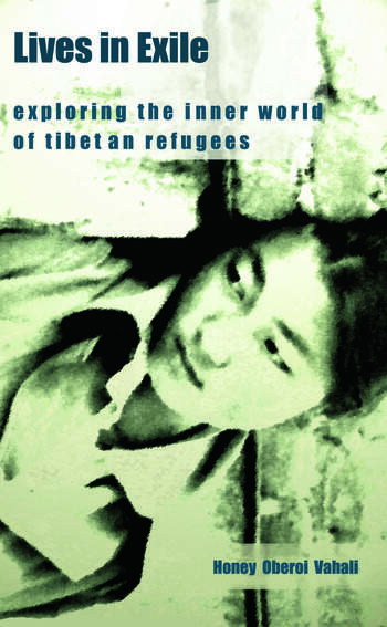 Lives in Exile Exploring the Inner World of Tibetan Refugees book cover
