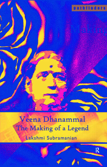 Veena Dhanammal The Making of a Legend book cover