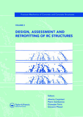 Design, Assessment and Retrofitting of RC Structures Fracture Mechanics of Concrete and Concrete Structures, Vol. 2 of the Proceedings of the 6th International Conference on Fracture Mechanics of Concrete and Concrete Structures, Catania, Italy, 17-22 June 2007, 3-Volumes book cover