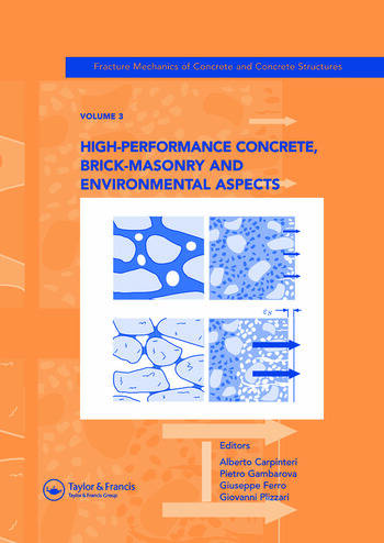 High-Performance Concrete, Brick-Masonry and Environmental Aspects Fracture Mechanics of Concrete and Concrete Structures, Vol. 3 of the Proceedings of the 6th International Conference on Fracture Mechanics of Concrete and Concrete Structures, Catania, Italy, 17-22 June 2007, 3-Volumes book cover