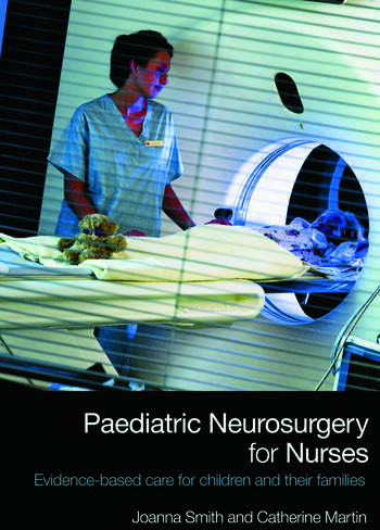 Paediatric Neurosurgery for Nurses Evidence-based care for children and their families book cover