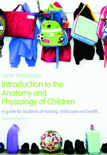 Introduction to the Anatomy and Physiology of Children A Guide for Students of Nursing, Child Care and Health book cover