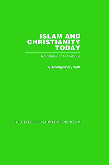 Islam and Christianity Today A Contribution to Dialogue book cover