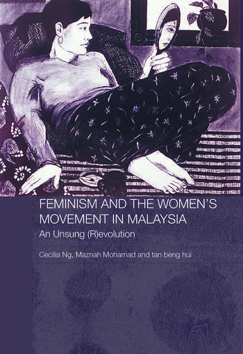 Feminism and the Women's Movement in Malaysia An Unsung (R)evolution book cover