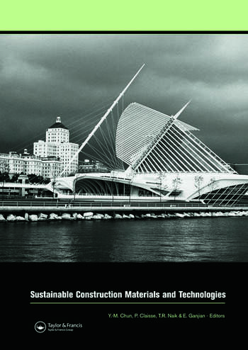 Sustainable Construction Materials and Technologies Proceedings of the Conference on Sustainable Construction Materials and Technologies, 11-13 June 2007, Coventry, United Kingdom book cover