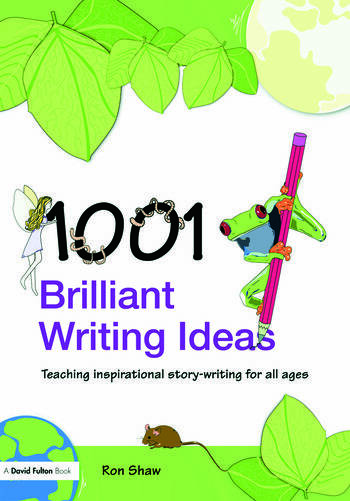 1001 Brilliant Writing Ideas Teaching Inspirational Story-Writing for All Ages book cover